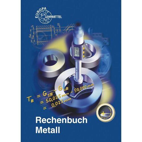 Roland Kilgus - Rechenbuch Metall: Lehr- und Übungsbuch - Preis vom 19.01.2020 06:04:52 h