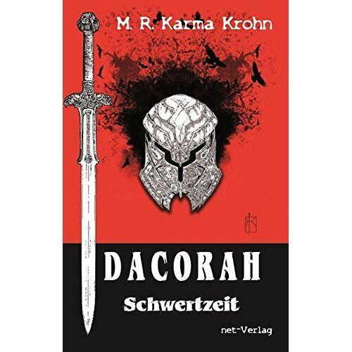 Krohn, M. R. Karma - Dacorah - Schwertzeit: Fantasyroman - Preis vom 15.04.2021 04:51:42 h