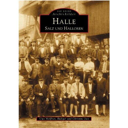 Uwe Meissner - Halle. Salz und Halloren - Preis vom 12.04.2021 04:50:28 h