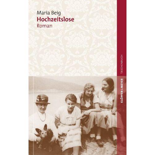 Maria Beig - Hochzeitslose: Roman - Preis vom 05.09.2020 04:49:05 h