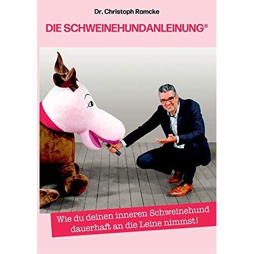 Christoph Ramcke - Die Schweinehundanleinung: Wie du deinen inneren Schweinehund dauerhaft an die Leine nimmst! - Preis vom 26.02.2021 06:01:53 h