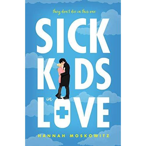 Hannah Moskowitz - Sick Kids in Love - Preis vom 15.01.2021 06:07:28 h