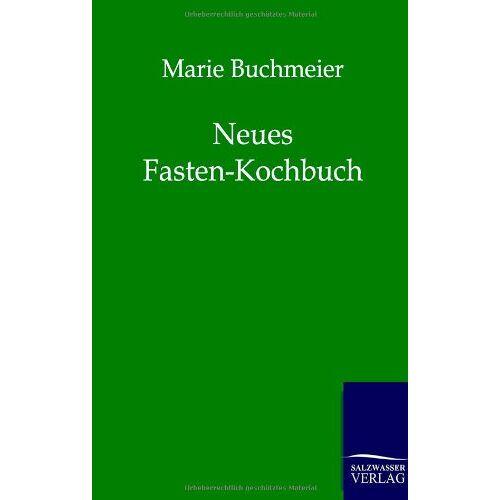 Marie Buchmeier - Neues Fasten-Kochbuch - Preis vom 19.01.2021 06:03:31 h
