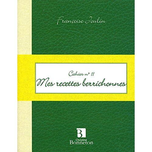Joulin Françoise - Mes recettes berrichonnes - Preis vom 17.04.2021 04:51:59 h