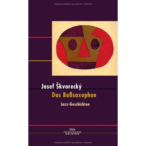 Josef Skvorecky - Das Baßsaxophon: Jazz-Geschichten - Preis vom 17.01.2021 06:05:38 h