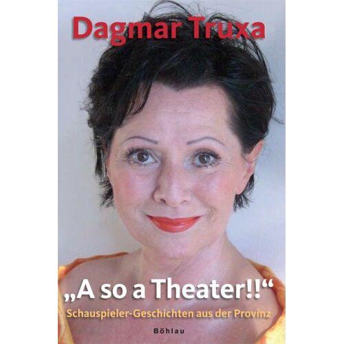 """Dagmar Truxa - """"A so a Theater!"""" - Preis vom 21.10.2020 04:49:09 h"""