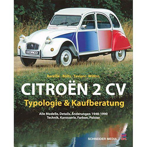 Jean-Patrick Baraillé - Citroën 2CV: Typologie & Kaufberatung - Preis vom 16.01.2021 06:04:45 h
