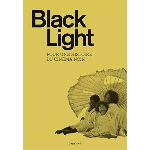 Fernando Ganzo - Black Light - Pour une histoire du cinéma noir - Preis vom 06.03.2021 05:55:44 h