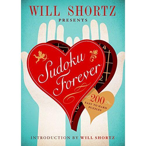 Will Shortz - Will Shortz Presents Sudoku Forever: 200 Easy to Hard Puzzles: Easy to Hard Sudoku Volume 2 (Easy to Hard Sudoku, 2) - Preis vom 13.05.2021 04:51:36 h