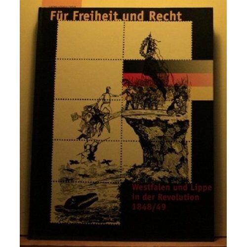 Wilfried Reininghaus - Für Freiheit und Recht: Westfalen und Lippe in der Revolution 1848/49 - Preis vom 21.10.2020 04:49:09 h