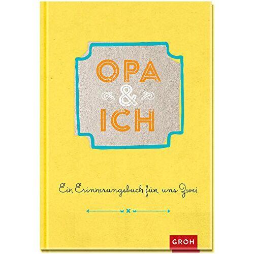 GROH Verlag - Opa und ich: Ein Erinnerungsbuch für uns Zwei - Preis vom 31.03.2020 04:56:10 h