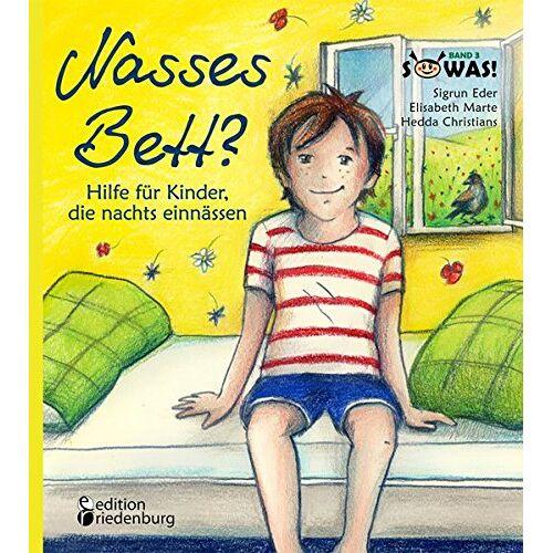 Sigrun Eder - Nasses Bett? Hilfe für Kinder, die nachts einnässen (SOWAS!) - Preis vom 06.09.2020 04:54:28 h