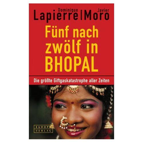 Dominique Lapierre - Fünf nach zwölf in Bhopal. Die größte Giftgaskatastrophe aller Zeiten - Preis vom 19.01.2021 06:03:31 h