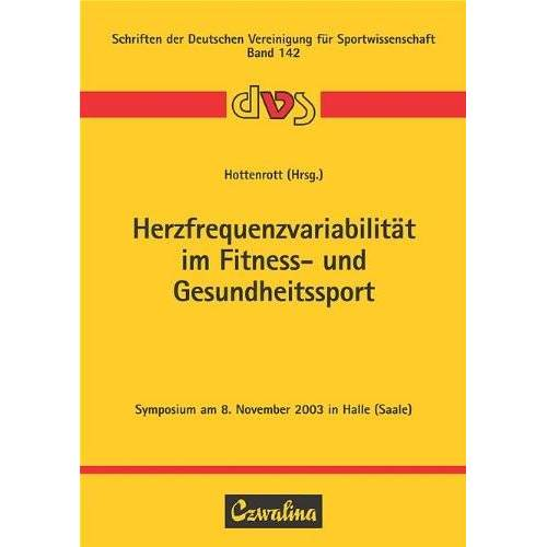 Kuno Hottenrott - Herzfrequenzvariabilität im Fitness- und Gesundheitssport: Symposium am 8. November 2003 in Halle (Saale) - Preis vom 05.09.2020 04:49:05 h