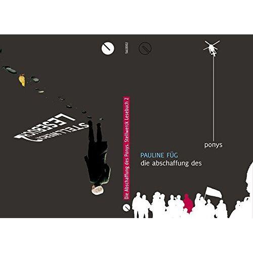 Pauline Füg - Die Abschaffung des Ponys. Stellwerck Lesebuch 2 (Stellwerck Lesebücher) - Preis vom 14.05.2021 04:51:20 h