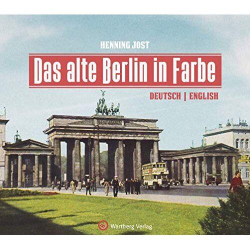 Henning Jost - Das alte Berlin in Farbe (Historischer Bildband) - Preis vom 31.03.2020 04:56:10 h