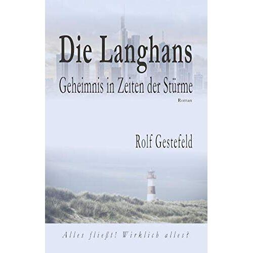 Rolf Gestefeld - Die Langhans: Geheimnis in Zeiten der Stürme - Preis vom 14.04.2021 04:53:30 h