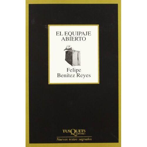 Felipe Benítez Reyes - El equipaje abierto (Marginales, Band 1) - Preis vom 14.04.2021 04:53:30 h