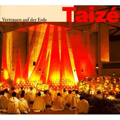 Taize - Taize. Vertrauen auf der Erde - Preis vom 18.10.2020 04:52:00 h