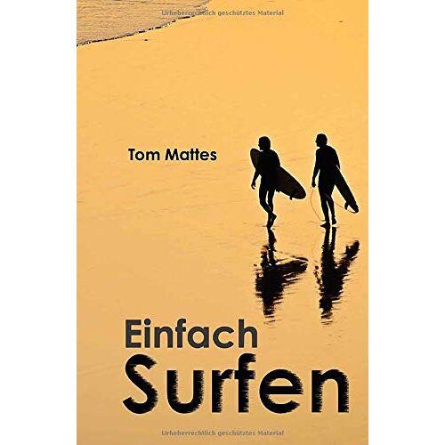 Tom Mattes - Einfach Surfen - Preis vom 19.02.2020 05:56:11 h