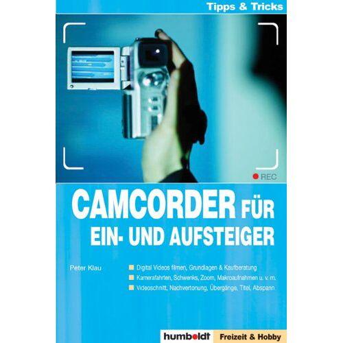 Peter Klau - Camcorder für Ein- und Aufsteiger - Preis vom 27.02.2021 06:04:24 h
