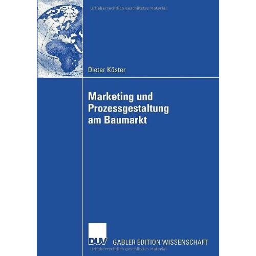Dieter Köster - Marketing und Prozessgestaltung am Baumarkt - Preis vom 28.02.2021 06:03:40 h