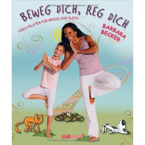 Barbara Becker - Beweg dich, reg dich: Yoga-Pilates für Groß und Klein - Preis vom 28.03.2020 05:56:53 h
