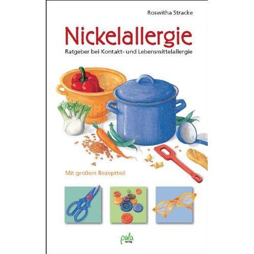 Roswitha Stracke - Nickelallergie: Ratgeber bei Kontakt- und Lebensmittelallergie. Mit großem Rezeptteil - Preis vom 27.02.2021 06:04:24 h
