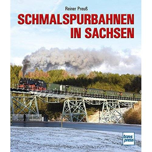 Reiner Preuß - Schmalspurbahnen in Sachsen - Preis vom 08.08.2020 04:51:58 h