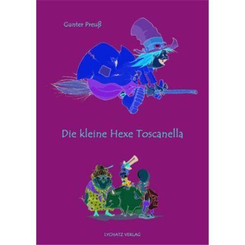 Gunter Preuß - Die kleine Hexe Toscanella - Preis vom 13.05.2021 04:51:36 h