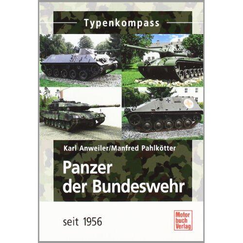 Karl Anweiler - Panzer der Bundeswehr: seit 1956 - Preis vom 09.04.2021 04:50:04 h