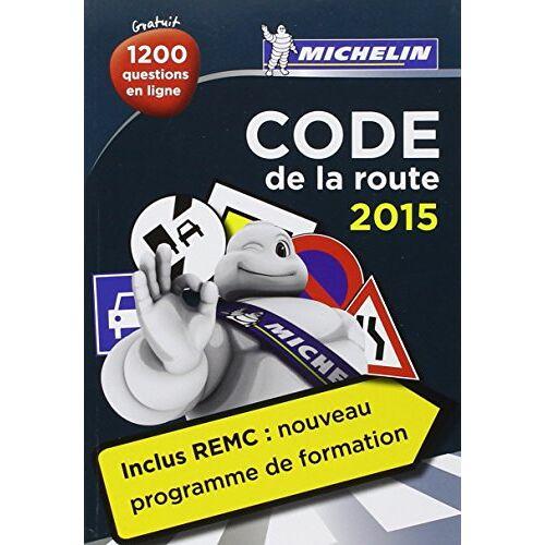 Collectif Michelin - Code de la route MICHELIN 2015 - Preis vom 06.09.2020 04:54:28 h