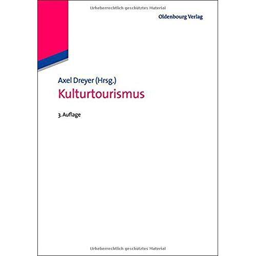 Axel Dreyer - Kulturtourismus (Lehr- und Handbücher zu Tourismus, Verkehr und Freizeit) - Preis vom 18.04.2021 04:52:10 h