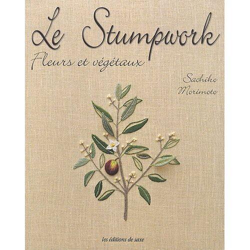 Sachiko Morimoto - Le Stumpwork : Fleurs et végétaux - Preis vom 25.02.2021 06:08:03 h