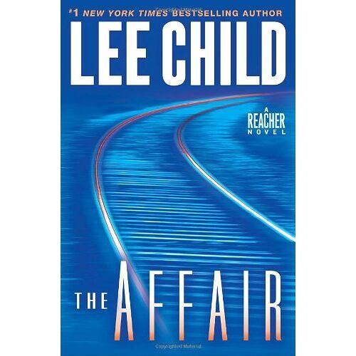 Lee Child - The Affair: A Jack Reacher Novel (Jack Reacher Novels) - Preis vom 26.01.2021 06:11:22 h