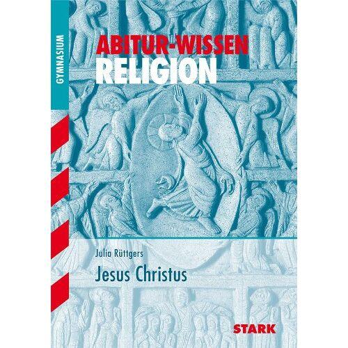 Julia Rüttgers - Abitur-Wissen Religion. Jesus Christus - Preis vom 20.10.2020 04:55:35 h