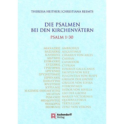 Theresia Heither - Die Psalmen bei den Kirchenvätern: Ps 1-30. Unter Mitarbeit von Justina Metzdorf (Ps 22) - Preis vom 14.05.2021 04:51:20 h