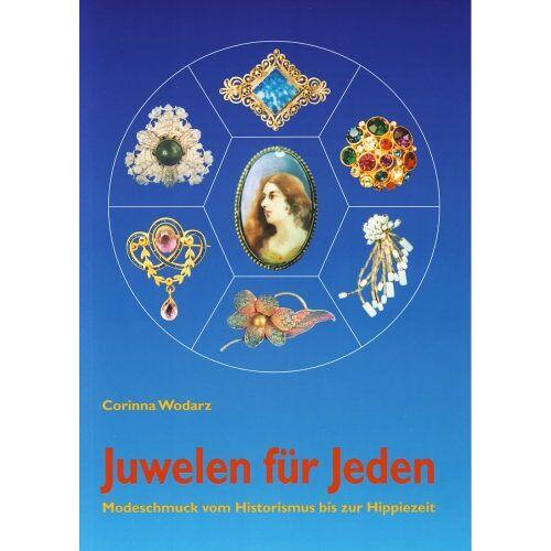 Corinna Wodarz - Juwelen für Jeden. Modeschmuck vom Historismus bis zur Hippiezeit - Preis vom 13.04.2021 04:49:48 h