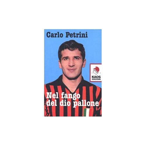 Carlo Petrini - Nel fango del dio pallone - Preis vom 06.05.2021 04:54:26 h