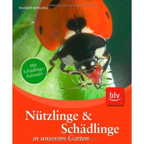 Rainer Berling - Nützlinge & Schädlinge in unserem Garten - Preis vom 13.05.2021 04:51:36 h