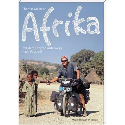 Thomas Meixner - Afrika: Mit dem Fahrrad unterwegs nach Kapstadt - Preis vom 20.01.2021 06:06:08 h
