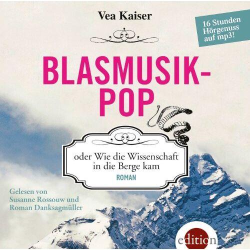 Vea Kaiser - Blasmusikpop: oder Wie die Wissenschaft in die Berge kam - Preis vom 01.03.2021 06:00:22 h