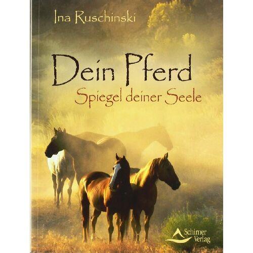 Ina Ruschinski - Dein Pferd - Spiegel deiner Seele - Preis vom 18.10.2020 04:52:00 h