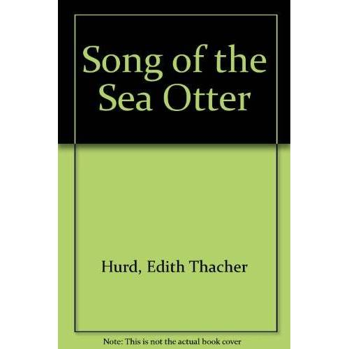 Hurd, Edith Thacher - Song of the Sea Otter - Preis vom 10.05.2021 04:48:42 h