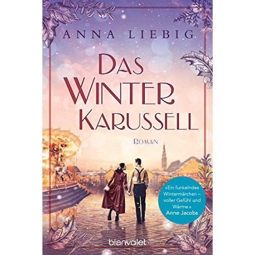 Anna Liebig - Das Winterkarussell: Roman - Preis vom 18.04.2021 04:52:10 h