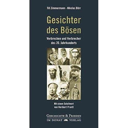 Till Zimmermann - Gesichter des Bösen: Verbrechen und Verbrecher des 20. Jahrhunderts - Preis vom 13.05.2021 04:51:36 h