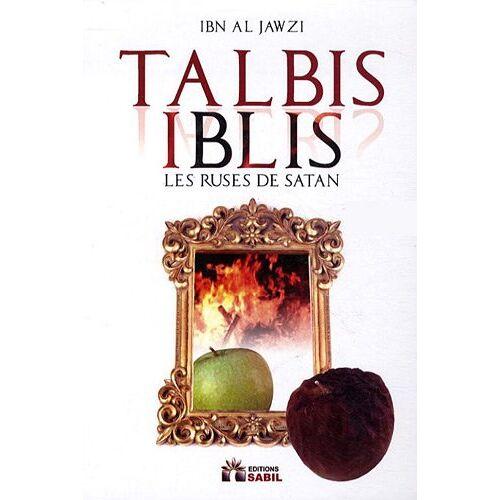 Ibn Al-Jawzî - Talbîs ilbîs : Les ruses de satan - Preis vom 11.05.2021 04:49:30 h