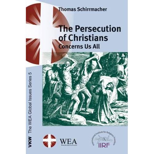 Thomas Schirrmacher - The Persecution of Christians Concerns Us All - Preis vom 24.02.2021 06:00:20 h