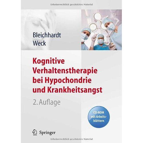 Gaby Bleichhardt - Kognitive Verhaltenstherapie bei Hypochondrie und Krankheitsangst - Preis vom 16.05.2021 04:43:40 h
