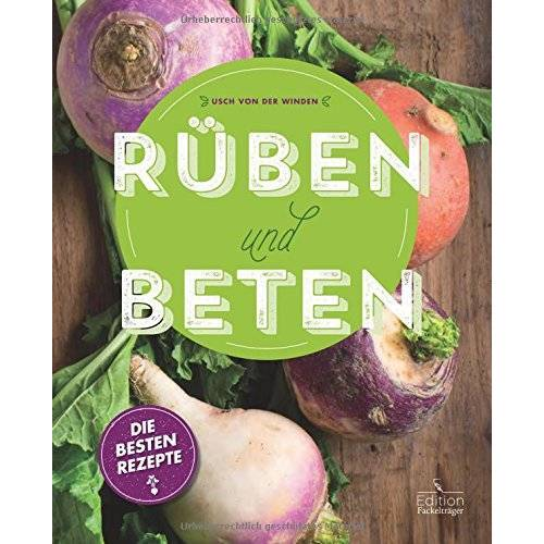 Usch von der Winden - Rüben und Beten - Die besten Rezepte - Preis vom 23.01.2021 06:00:26 h